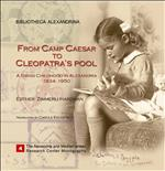 From Camp Caeser to Cleopatra's Pool; A Swiss Childhood in Alexandria 1934–1950
