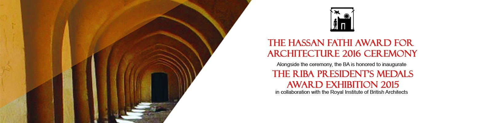 The 2016 Hassan Fathi Award Ceremony and the 2015 RIBA Award Exhibition