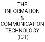 The Information and Communication Technology (ICT)